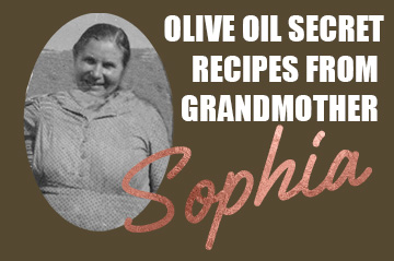 Olive oil secret ricipes from Grandmother Sophia
