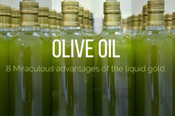 OLIVE OIL 8 MIRACULOUS ADVANTAGES OF THE LIQUID GOLD